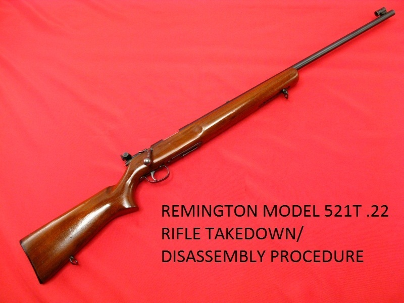 Remington 521-T Rifle Service Manuals, Cleaning, Repair Manuals - Click Image to Close