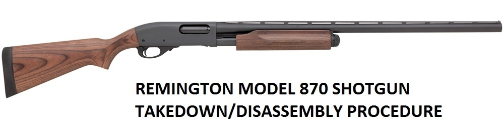 Remington 870 Cleaning and Repair Manuals