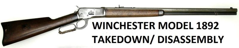 Winchester 1892 Disassembly & Assembly Instructions